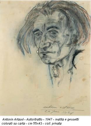 Antonin Artaud - Autoritratto - 1947 - matita e gessetti colorati su carta - cm 55x43 - coll. privata