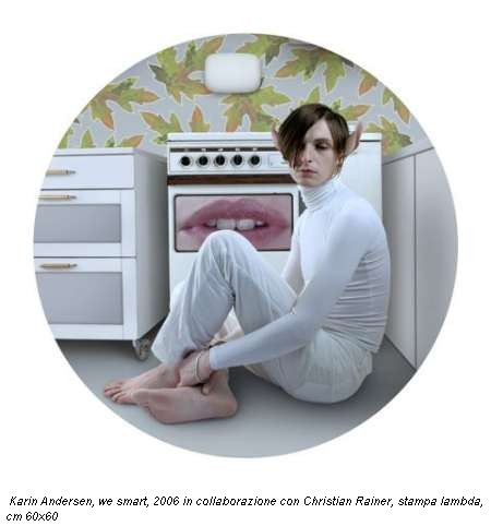 Karin Andersen, we smart, 2006 in collaborazione con Christian Rainer, stampa lambda, cm 60x60