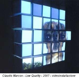 Claudio Marcon - Low Quality - 2007 - videoinstallazione