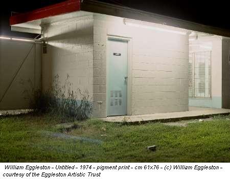 William Eggleston - Untitled - 1974 - pigment print - cm 61x76 - (c) William Eggleston - courtesy of the Eggleston Artistic Trust
