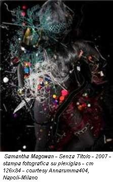 Samantha Magowan - Senza Titolo - 2007 - stampa fotografica su plexiglas - cm 126x84 - courtesy Annarumma404, Napoli-Milano