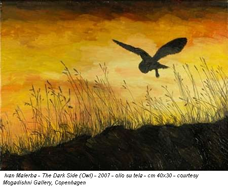 Ivan Malerba - The Dark Side (Owl) - 2007 - olio su tela - cm 40x30 - courtesy Mogadishni Gallery, Copenhagen