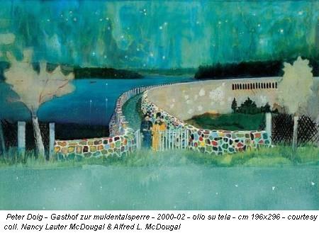 Peter Doig - Gasthof zur muldentalsperre - 2000-02 - olio su tela - cm 196x296 - courtesy coll. Nancy Lauter McDougal & Alfred L. McDougal
