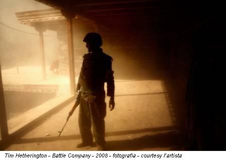 Tim Hetherington - Battle Company - 2008 - fotografia - courtesy l'artista