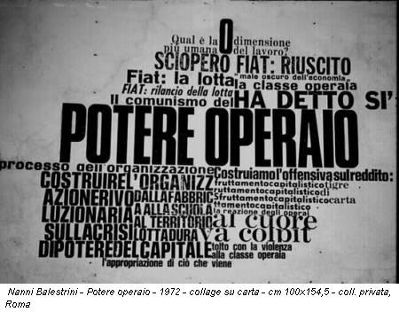 Nanni Balestrini - Potere operaio - 1972 - collage su carta - cm 100x154,5 - coll. privata, Roma