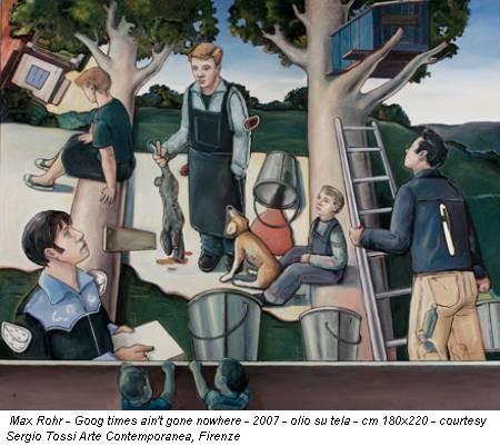 Max Rohr - Goog times ain't gone nowhere - 2007 - olio su tela - cm 180x220 - courtesy Sergio Tossi Arte Contemporanea, Firenze