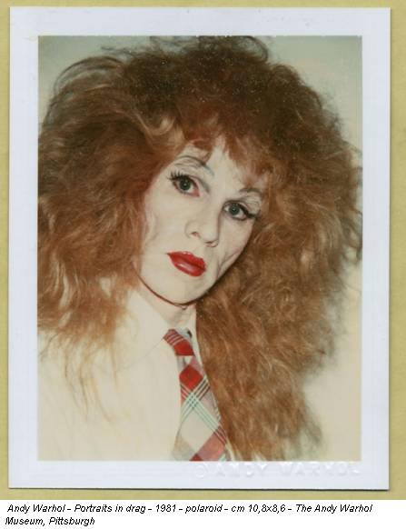 Andy Warhol - Portraits in drag - 1981 - polaroid - cm 10,8x8,6 - The Andy Warhol Museum, Pittsburgh