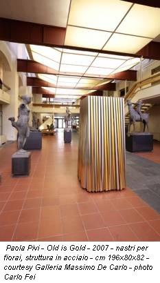 Paola Pivi - Old is Gold - 2007 - nastri per fiorai, struttura in acciaio - cm 196x80x82 - courtesy Galleria Massimo De Carlo - photo Carlo Fei