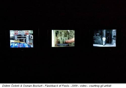 Didem Özbek & Osman Bozkurt - Flashback of Fools - 2009 - video - courtesy gli artisti