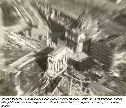 Filippo Masoero - Veduta aerea dinamizzata del Foro Romano - 1930 ca. - aerodinamica, stampa alla gelatina di bromuro d'argento - courtesy Archivio Storico Fotografico - Touring Club Italiano, Milano