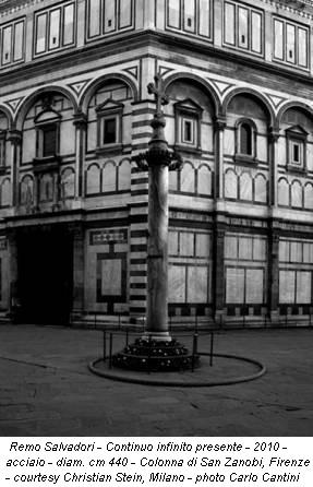Remo Salvadori - Continuo infinito presente - 2010 - acciaio - diam. cm 440 - Colonna di San Zanobi, Firenze - courtesy Christian Stein, Milano - photo Carlo Cantini