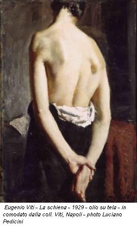 Eugenio Viti - La schiena - 1929 - olio su tela - in comodato dalla coll. Viti, Napoli - photo Luciano Pedicini