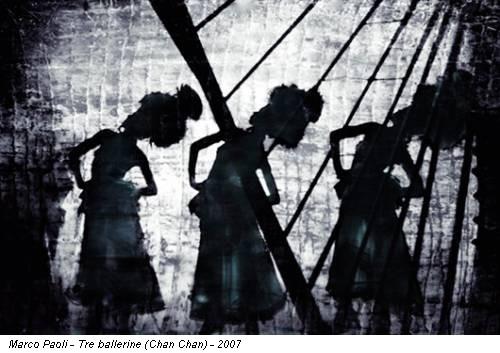 Marco Paoli - Tre ballerine (Chan Chan) - 2007