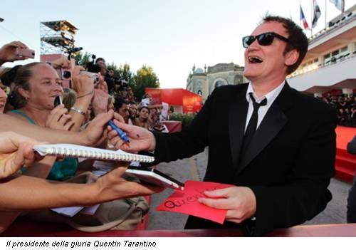 Il presidente della giuria Quentin Tarantino