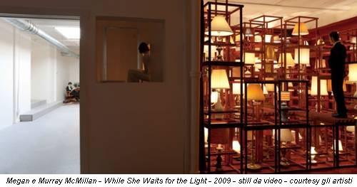 Megan e Murray McMillan - While She Waits for the Light - 2009 - still da video - courtesy gli artisti