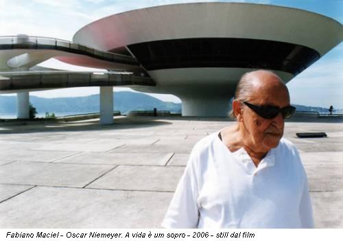 Fabiano Maciel - Oscar Niemeyer. A vida è um sopro - 2006 - still dal film