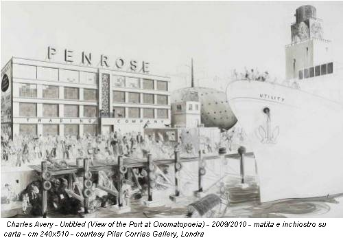 Charles Avery - Untitled (View of the Port at Onomatopoeia) - 2009/2010 - matita e inchiostro su carta - cm 240x510 - courtesy Pilar Corrias Gallery, Londra