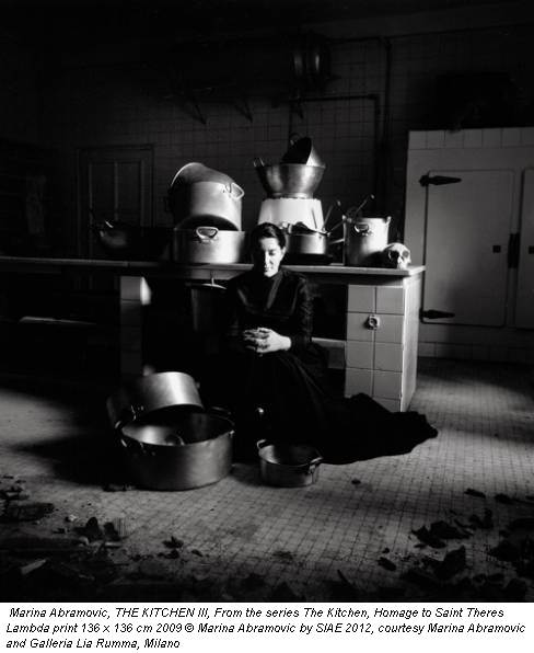 Marina Abramovic, THE KITCHEN III, From the series The Kitchen, Homage to Saint Theres Lambda print 136 x 136 cm 2009 © Marina Abramovic by SIAE 2012, courtesy Marina Abramovic and Galleria Lia Rumma, Milano