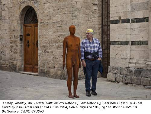 Antony Gormley, ANOTHER TIME XV 2011&amp;#8232; Ghisa&amp;#8232;| Cast iron 191 x 59 x 36 cm Courtesy  the artist GALLERIA CONTINUA, San Gimignano / Beijing / Le Moulin Photo Ela Bialkowska, OKNO STUDIO