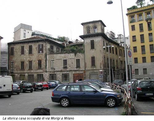 La storica casa occupata di via Morigi a Milano