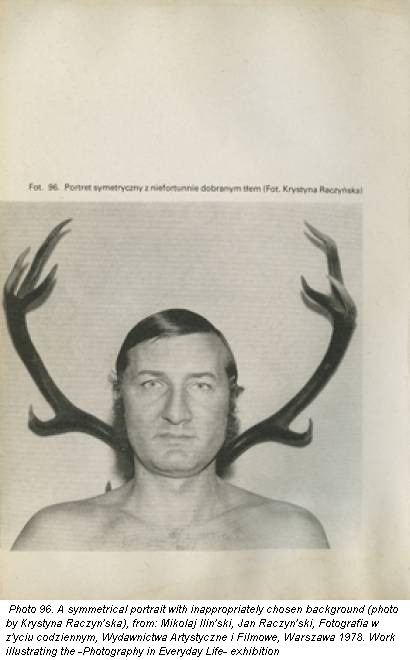 Photo 96. A symmetrical portrait with inappropriately chosen background (photo by Krystyna Raczyn'ska), from: Mikolaj Ilin'ski, Jan Raczyn'ski, Fotografia w z'yciu codziennym, Wydawnictwa Artystyczne i Filmowe, Warszawa 1978. Work illustrating the -Photography in Everyday Life- exhibition