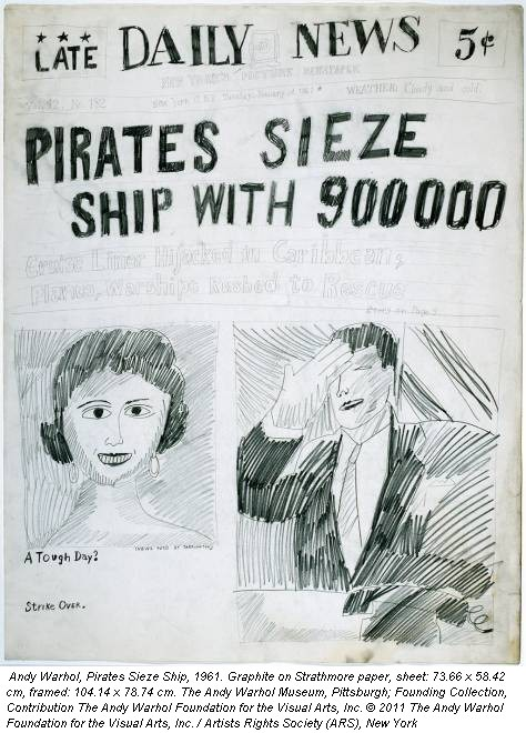Andy Warhol, Pirates Sieze Ship, 1961. Graphite on Strathmore paper, sheet: 73.66 x 58.42 cm, framed: 104.14 x 78.74 cm. The Andy Warhol Museum, Pittsburgh; Founding Collection, Contribution The Andy Warhol Foundation for the Visual Arts, Inc. &copy; 2011 The Andy Warhol Foundation for the Visual Arts, Inc. / Artists Rights Society (ARS), New York