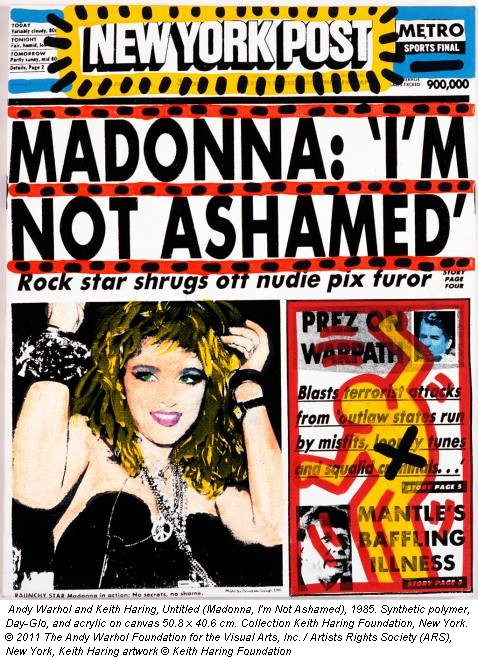 Andy Warhol and Keith Haring, Untitled (Madonna, I'm Not Ashamed), 1985. Synthetic polymer, Day-Glo, and acrylic on canvas 50.8 x 40.6 cm. Collection Keith Haring Foundation, New York. &copy; 2011 The Andy Warhol Foundation for the Visual Arts, Inc. / Artists Rights Society (ARS), New York, Keith Haring artwork &copy; Keith Haring Foundation
