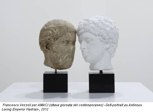Francesco Vezzoli per AMACI (ottava giornata del contemporaneo) -Self-portrait as Antinous Loving Emperor Hadrian-, 2012