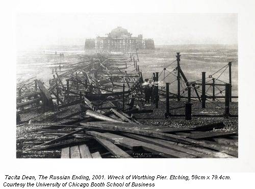 Tacita Dean, The Russian Ending, 2001. Wreck of Worthing Pier. Etching, 59cm x 79.4cm. Courtesy the University of Chicago Booth School of Business