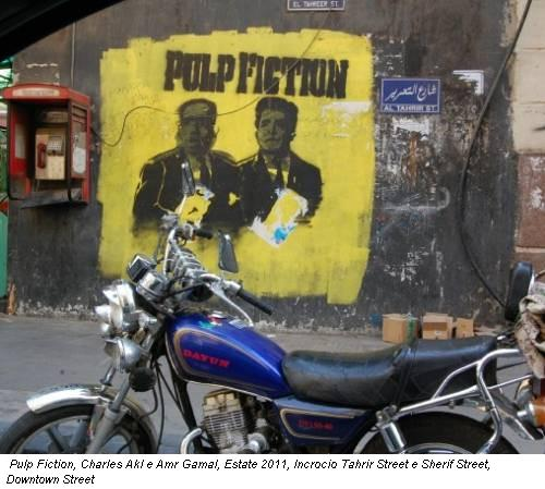 Pulp Fiction, Charles Akl e Amr Gamal, Estate 2011, Incrocio Tahrir Street e Sherif Street, Downtown Street