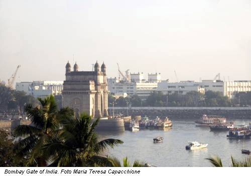 Bombay Gate of India. Foto Maria Teresa Capacchione