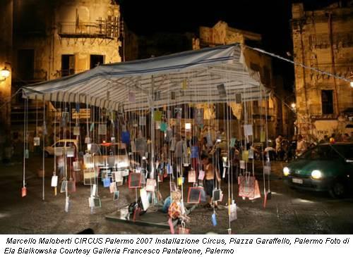 Marcello Maloberti CIRCUS Palermo 2007 Installazione Circus, Piazza Garaffello, Palermo Foto di Ela Bialkowska Courtesy Galleria Francesco Pantaleone, Palermo