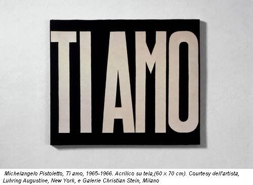 Michelangelo Pistoletto, Ti amo, 1965-1966. Acrilico su tela,(60 x 70 cm). Courtesy dell'artista, Luhring Augustine, New York, e Galerie Christian Stein, Milano