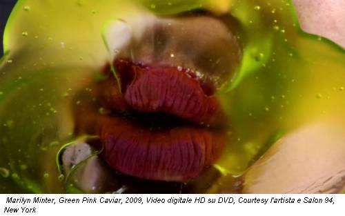 Marilyn Minter, Green Pink Caviar, 2009, Video digitale HD su DVD, Courtesy l'artista e Salon 94, New York