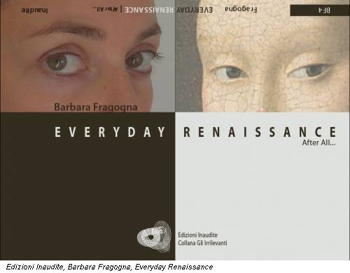 Edizioni Inaudite, Barbara Fragogna, Everyday Renaissance