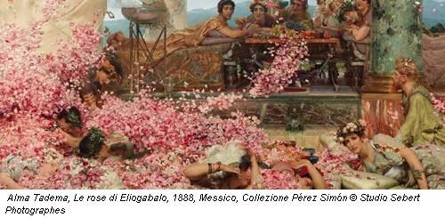 Alma Tadema, Le rose di Eliogabalo, 1888, Messico, Collezione Pérez Simón © Studio Sebert Photographes
