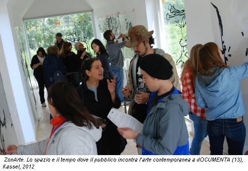 ZonArte. Lo spazio e il tempo dove il pubblico incontra l'arte contemporanea a dOCUMENTA (13), Kassel, 2012