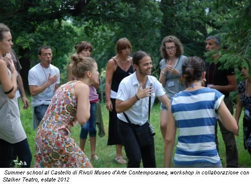 Summer school al Castello di Rivoli Museo d'Arte Contemporanea, workshop in collaborazione con Stalker Teatro, estate 2012