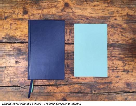 Leftloft, cover catalogo e guida - 14esima Biennale di Istanbul