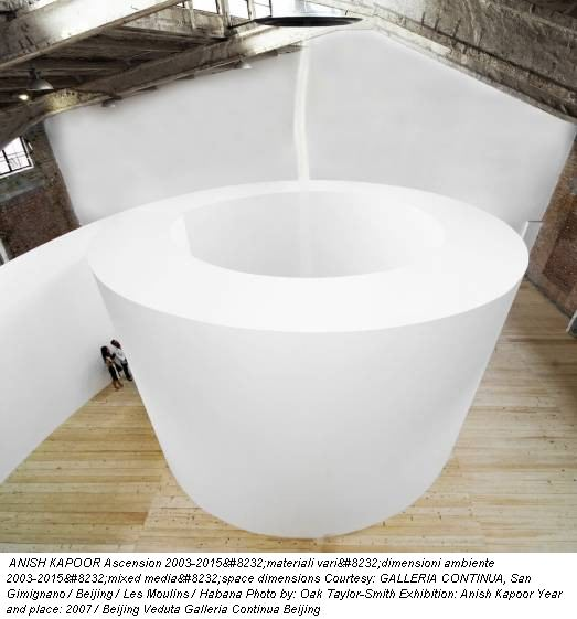 ANISH KAPOOR Ascension 2003-2015