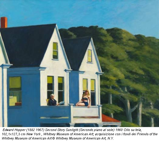 Edward Hopper (1882 1967) Second Story Sunlight (Secondo piano al sole) 1960 Olio su tela, 102,1x127,3 cm New York , Whitney Museum of American Art; acquisizione con i fondi dei Friends of the Whitney Museum of American Art © Whitney Museum of American Art, N.Y.