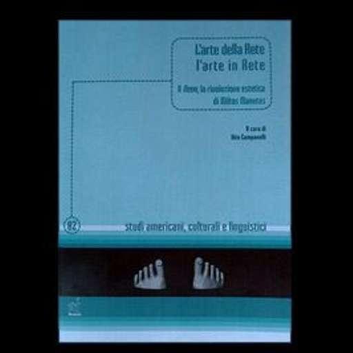 libri_saggi   L'arte della Rete, l'arte in Rete   (aracne 2005)