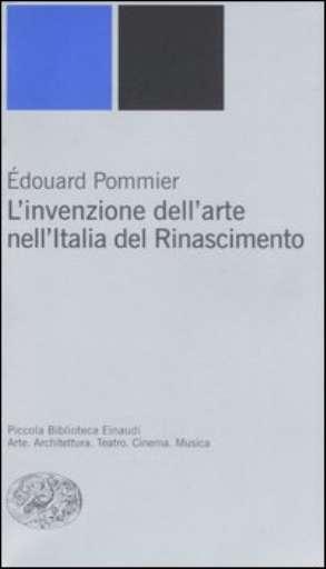 libri_saggi | L'invenzione dell'Arte nell'Italia del Rinascimento | (einaudi 2007)