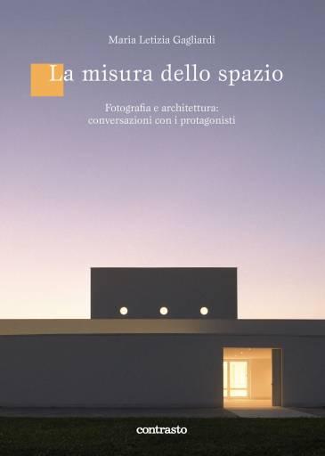 libri_fotografia   La misura dello spazio   (contrasto 2010)