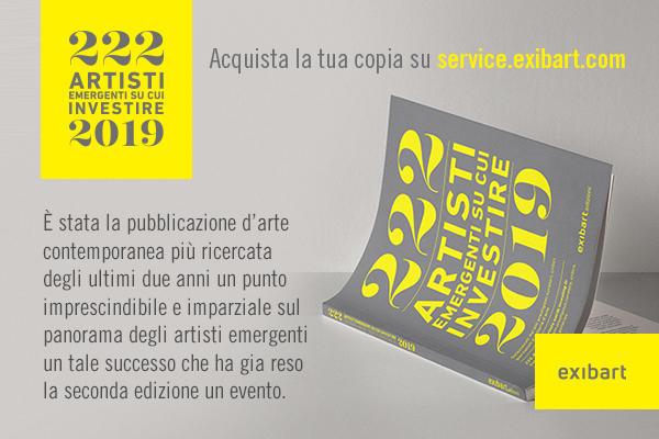 222  | ARTISTI  | EMERGENTI SU CUI  | INVESTIRE  |  2019