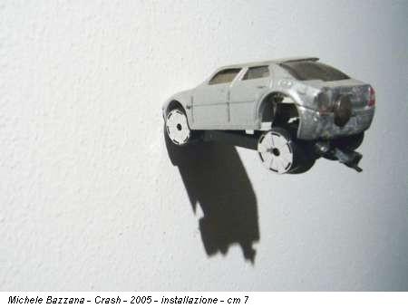 Michele Bazzana - Crash - 2005 - installazione - cm 7