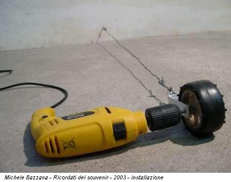 Michele Bazzana - Ricordati del souvenir - 2003 - installazione