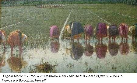 Angelo Morbelli - Per 80 centesimi! - 1895 - olio su tela - cm 124,5x169 - Museo Francesco Borgogna, Vercelli