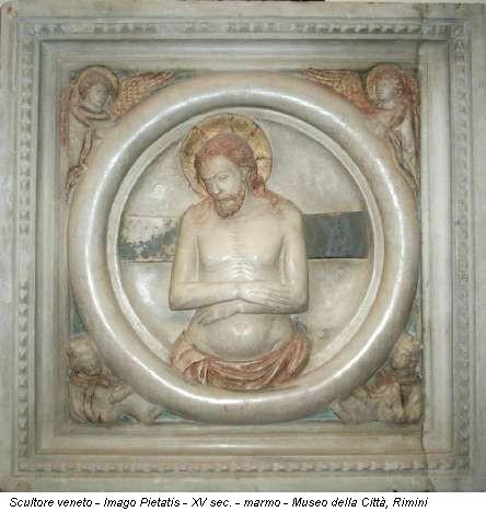 Scultore veneto - Imago Pietatis - XV sec. - marmo - Museo della Città, Rimini