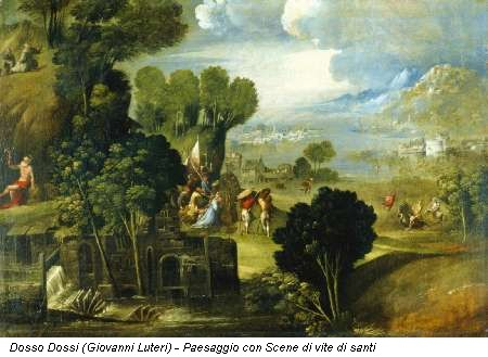 Dosso Dossi (Giovanni Luteri) - Paesaggio con Scene di vite di santi